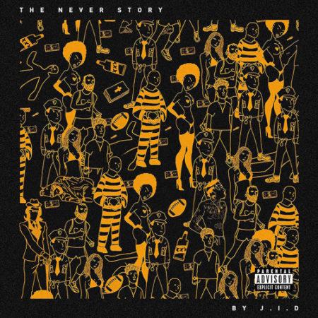 J.I.D – The Never Story (Album Stream)